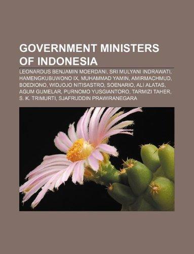 9781233107063: Government Ministers of Indonesia: Leonardus Benjamin Moerdani, Sri Mulyani Indrawati, Hamengkubuwono IX, Muhammad Yamin, Amirmachmud, Boediono