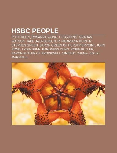 9781233108541: HSBC people: Ruth Kelly, Rosanna Wong, Li Ka-shing, Graham Watson, Jake Saunders, N. R. Narayana Murthy, Stephen Green