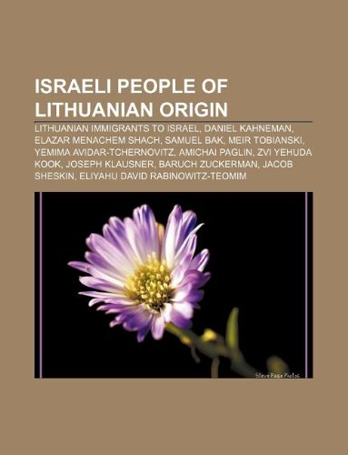9781233111503: Israeli People of Lithuanian Origin: Lithuanian Immigrants to Israel, Daniel Kahneman, Elazar Menachem Shach, Samuel Bak, Meir Tobianski