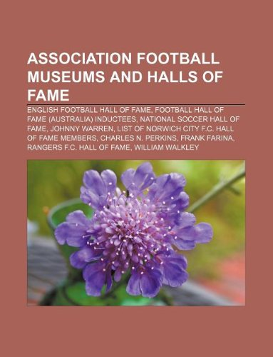 9781233113781: Association football museums and halls of fame: English Football Hall of Fame, Football Hall of Fame (Australia) inductees