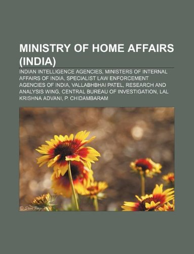 9781233115839: Ministry of Home Affairs (India): Indian Intelligence Agencies, Ministers of Internal Affairs of India