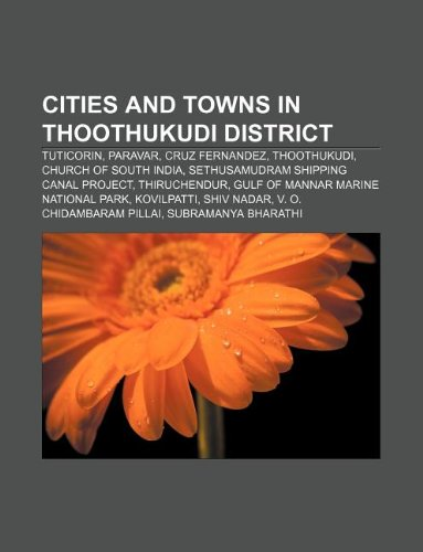 9781233117789: Cities and Towns in Thoothukudi District: Tuticorin, Paravar, Cruz Fernandez, Thoothukudi, Church of South India