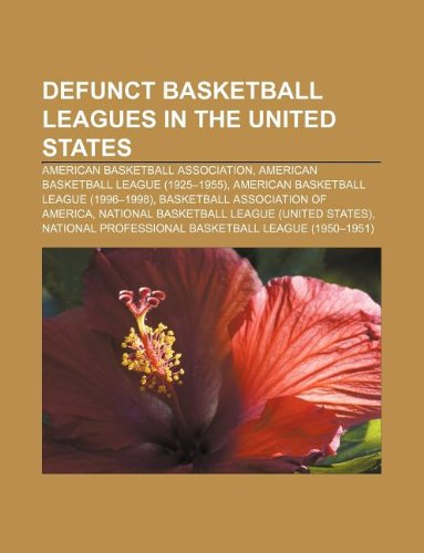9781233118649: Defunct Basketball Leagues in the United States: American Basketball Association, American Basketball League (1925-1955)