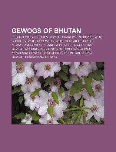 9781233119035: Gewogs of Bhutan: Uesu Gewog, Nichula Gewog, Lhamoy Zingkha Gewog, Chhali Gewog, Deorali Gewog, Hungrel Gewog, Nganglam Gewog, Ngangla G