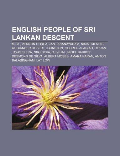 9781233121113: English People of Sri Lankan Descent: M.I.A., Vernon Corea, Jan Jananayagam, Nimal Mendis, Alexander Robert Johnston, George Alagiah