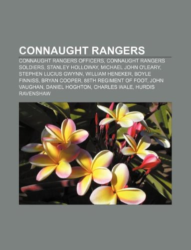 9781233123919: Connaught Rangers: Connaught Rangers Officers, Connaught Rangers Soldiers, Stanley Holloway, Michael John O'Leary, Stephen Lucius Gwynn