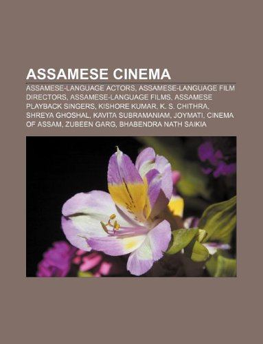 9781233125036: Assamese Cinema: Assamese-Language Actors, Assamese-Language Film Directors, Assamese-Language Films, Assamese Playback Singers, Kishor