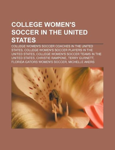 9781233125500: College Women's Soccer in the United States: College Women's Soccer Coaches in the United States
