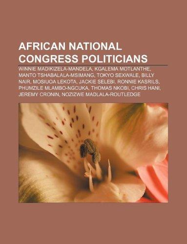 9781233127511: African National Congress Politicians: Winnie Madikizela-Mandela, Kgalema Motlanthe, Manto Tshabalala-Msimang, Tokyo Sexwale, Billy Nair