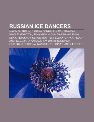 9781233128358: Russian Ice Dancers: Maxim Shabalin, Oksana Domnina, Maxim Staviski, Nikolai Morozov, Jana Khokhlova, Marina Anissina, Denis Petukhov