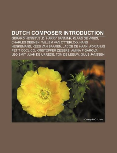 9781233135363: Dutch Composer Introduction: Gerard Hengeveld, Harry Bannink, Klaas de Vries, Charles Deenen, Willem Van Otterloo, Hans Henkemans