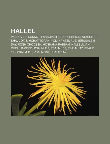 9781233135950: Hallel: Passover, Sukkot, Passover Seder, Shemini Atzeret, Shavuot, Simchat Torah, Yom Ha'atzmaut, Jerusalem Day, Rosh Chodesh