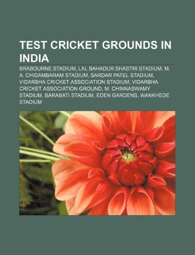 9781233139002: Test Cricket Grounds in India: Brabourne Stadium, Lal Bahadur Shastri Stadium, M. A. Chidambaram Stadium, Sardar Patel Stadium
