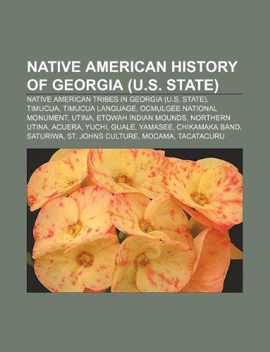 9781233141487: Native American History of Georgia (U.S. State): Native American Tribes in Georgia (U.S. State), Timucua, Timucua Language