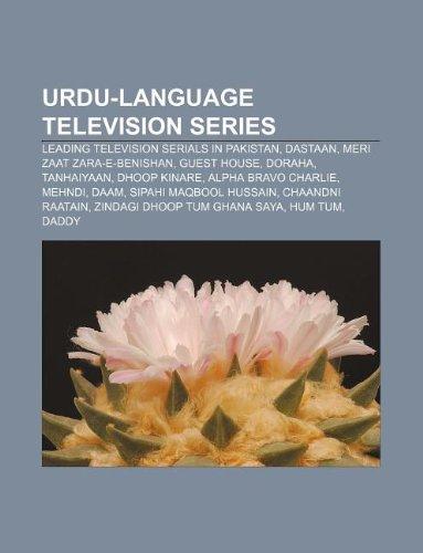 9781233143214: Urdu-language television series: Leading television serials in Pakistan, Dastaan, Meri Zaat Zara-e-Benishan, Guest House, Doraha, Tanhaiyaan