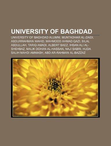9781233146918: University of Baghdad: University of Baghdad Alumni, Muntadhar Al-Zaidi, Abdurrahman Wahid, Mahmood Ahmad Qazi, Bilal Abdullah, Tariq Amadi
