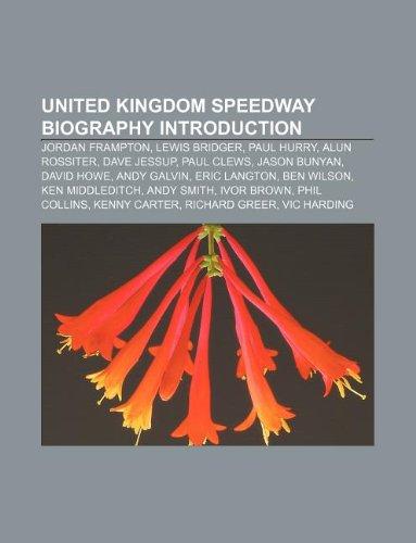 9781233148240: United Kingdom Speedway Biography Introduction: Jordan Frampton, Lewis Bridger, Paul Hurry, Alun Rossiter, Dave Jessup, Paul Clews
