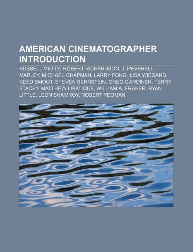 9781233148370: American Cinematographer Introduction: Russell Metty, Robert Richardson, J. Peverell Marley, Michael Chapman, Larry Fong, Lisa Wiegand