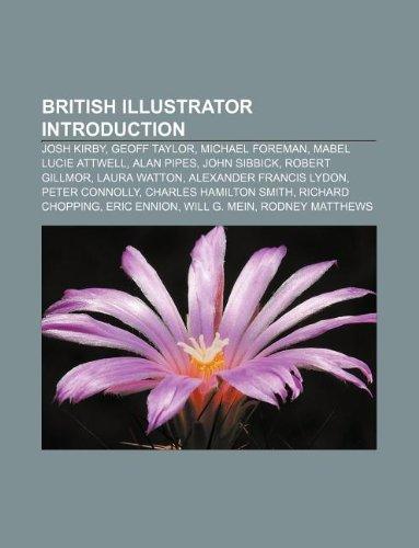 9781233148561: British illustrator Introduction: Josh Kirby, Geoff Taylor, Michael Foreman, Mabel Lucie Attwell, Alan Pipes, John Sibbick, Robert Gillmor