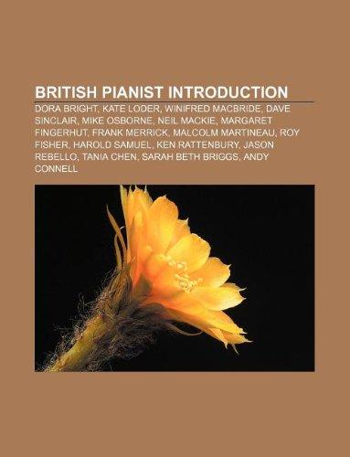 9781233148820: British Pianist Introduction: Dora Bright, Kate Loder, Winifred MacBride, Dave Sinclair, Mike Osborne, Neil MacKie, Margaret Fingerhut