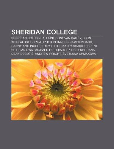 9781233151516: Sheridan College: Sheridan College Alumni, Donovan Bailey, John Kricfalusi, Christopher Guinness, James Picard, Danny Antonucci, Troy Li