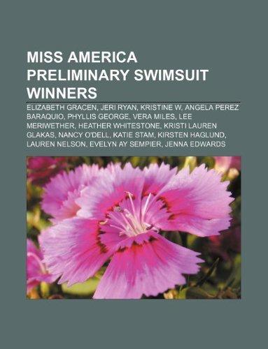 9781233153268: Miss America Preliminary Swimsuit Winners: Elizabeth Gracen, Jeri Ryan, Kristine W, Angela Perez Baraquio, Phyllis George, Vera Miles