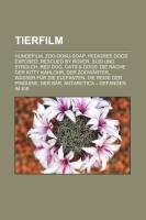 9781233214570: Tierfilm: Hundefilm, Zoo-Doku-Soap, Pedigree Dogs Exposed, Rescued by Rover, Susi und Strolch, Red Dog (German Edition)