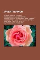 9781233219650: Orientteppich: Perserteppich, Kaschan, Aserbaidschanischer Teppich, Smyrnateppich, Kelim, Heris, Nain, Gabbeh, Milas-Teppich, Afschar