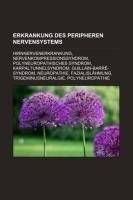 9781233222681: Erkrankung Des Peripheren Nervensystems: Hirnnervenerkrankung, Nervenkompressionssyndrom, Polyneuropathisches Syndrom, Karpaltunnelsyndrom