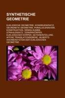 9781233224081: Synthetische Geometrie: Euklidische Geometrie, Kongruenzsatz, Geordnete Geometrie, Parallelenaxiom, Konstruktion, Winkelsumme, Strahlensatz