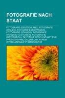Fotografie Nach Staat: Fotografie (Deutschland), Fotografie (Italien), Fotografie (Schweden), Fotografie (Schweiz) (Paperback) - Quelle Wikipedia