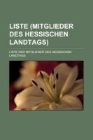 Liste (Mitglieder des Hessischen Landtags): Liste der: Quelle: Wikipedia