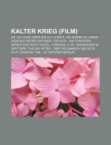 Kalter Krieg (Film): Dr. Seltsam, Oder Wie: Quelle Wikipedia