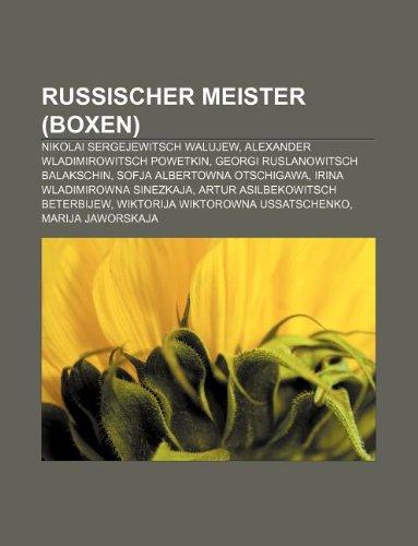 9781233234677: Russischer Meister (Boxen): Nikolai Sergejewitsch Walujew, Alexander Wladimirowitsch Powetkin, Georgi Ruslanowitsch Balakschin