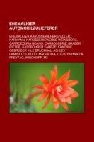 9781233234691: Ehemaliger Automobilzulieferer: Ehemaliger Karosseriehersteller, Karmann, Karosseriewerke Weinsberg, Carrozzeria Boano, Carrosserie Graber