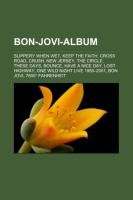 Bon-Jovi-Album: Slippery When Wet, Keep the Faith,: Quelle: Wikipedia