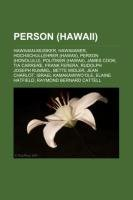 9781233245789: Person (Hawaii): Hawaiian-Musiker, Hawaiianer, Hochschullehrer (Hawaii), Person (Honolulu), Politiker (Hawaii), James Cook, Tia Carrere