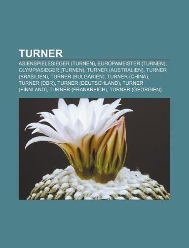 9781233252442: Turner: Asienspielesieger (Turnen), Europameister (Turnen), Olympiasieger (Turnen), Turner (Australien), Turner (Brasilien), T