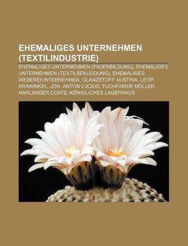 9781233254613: Ehemaliges Unternehmen (Textilindustrie): Ehemaliges Unternehmen (Fadenbildung), Ehemaliges Unternehmen (Textilbekleidung)