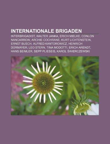 9781233257423: Internationale Brigaden: Interbrigadist, Walter Janka, Erich Mielke, Conlon Nancarrow, Archie Cochrane, Kurt Lichtenstein, Ernst Busch