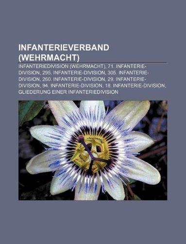 9781233259304: Infanterieverband (Wehrmacht): Infanteriedivision (Wehrmacht), 71. Infanterie-Division, 295. Infanterie-Division, 305. Infanterie-Division