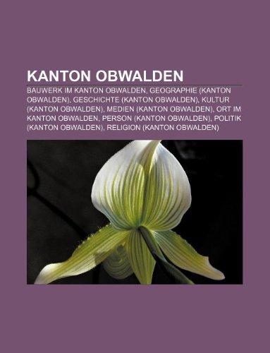 Kanton Obwalden: Bauwerk im Kanton Obwalden, Geographie: Quelle: Wikipedia