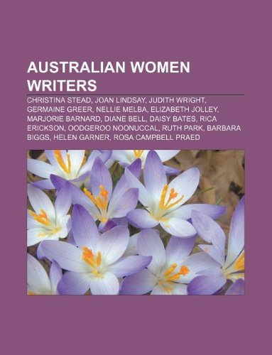 9781233262489: Australian Women Writers: Christina Stead, Joan Lindsay, Judith Wright, Germaine Greer, Nellie Melba, Elizabeth Jolley, Marjorie Barnard