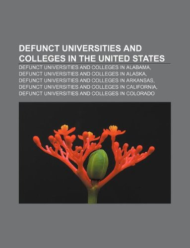 9781233263615: Defunct Universities and Colleges in the United States: Defunct Universities and Colleges in Alabama