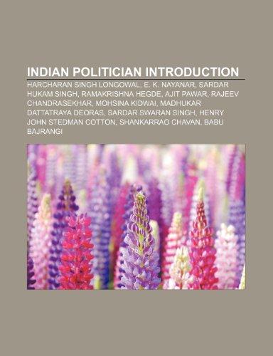 9781233264469: Indian Politician Introduction: Harcharan Singh Longowal, E. K. Nayanar, Sardar Hukam Singh, Ramakrishna Hegde, Ajit Pawar