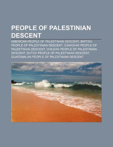 9781233265749: People of Palestinian Descent: American People of Palestinian Descent, British People of Palestinian Descent