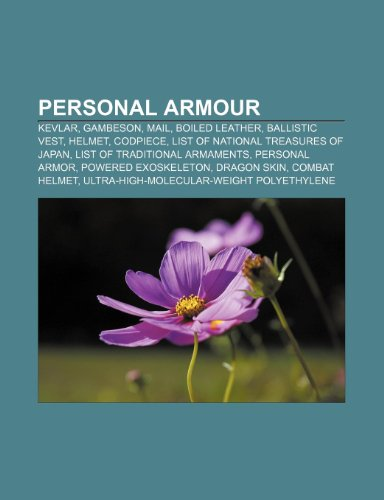 9781233265794: Personal Armour: Kevlar, Gambeson, Mail, Boiled Leather, Ballistic Vest, Helmet, Codpiece, List of National Treasures of Japan