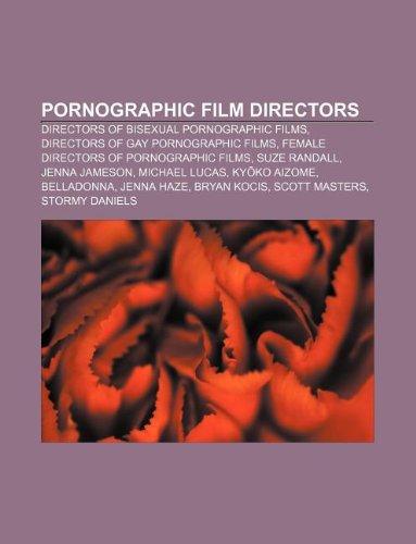 9781233265978: Pornographic Film Directors: Directors of Bisexual Pornographic Films, Directors of Gay Pornographic Films