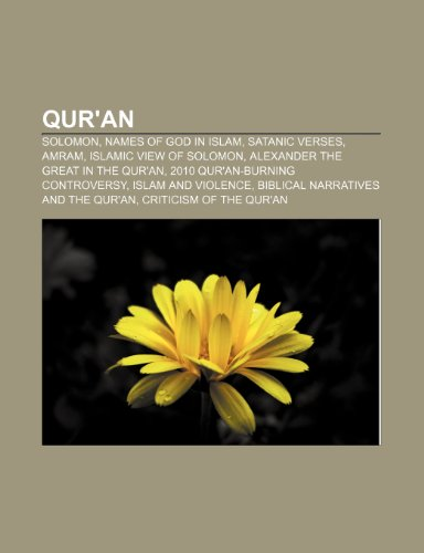 9781233266074: Qur'an: Solomon, Names of God in Islam, Satanic Verses, Amram, Islamic View of Solomon, Alexander the Great in the Qur'an