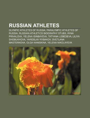 9781233266241: Russian Athletes: Olympic Athletes of Russia, Paralympic Athletes of Russia, Russian Athletics Biography Stubs, Irina Privalova